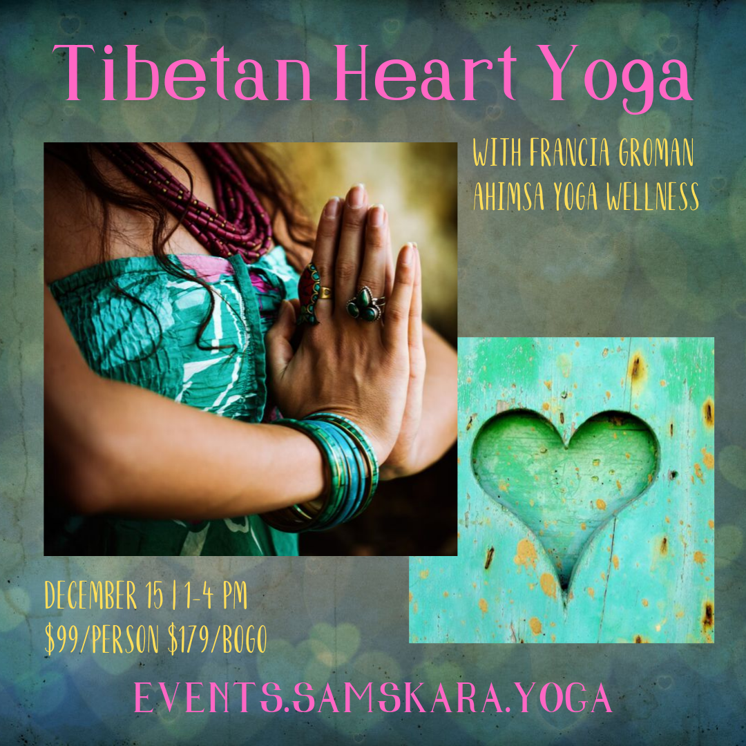 Tibetan Heart Yoga w/Francia Groman of Ahimsa Wellness Yoga