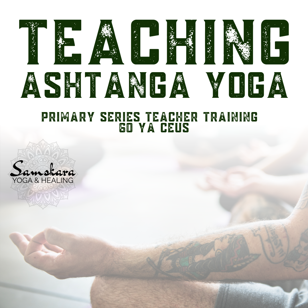 Teaching Ashtanga Yoga | CEU Training for Yoga Teachers & Advanced Practitioners