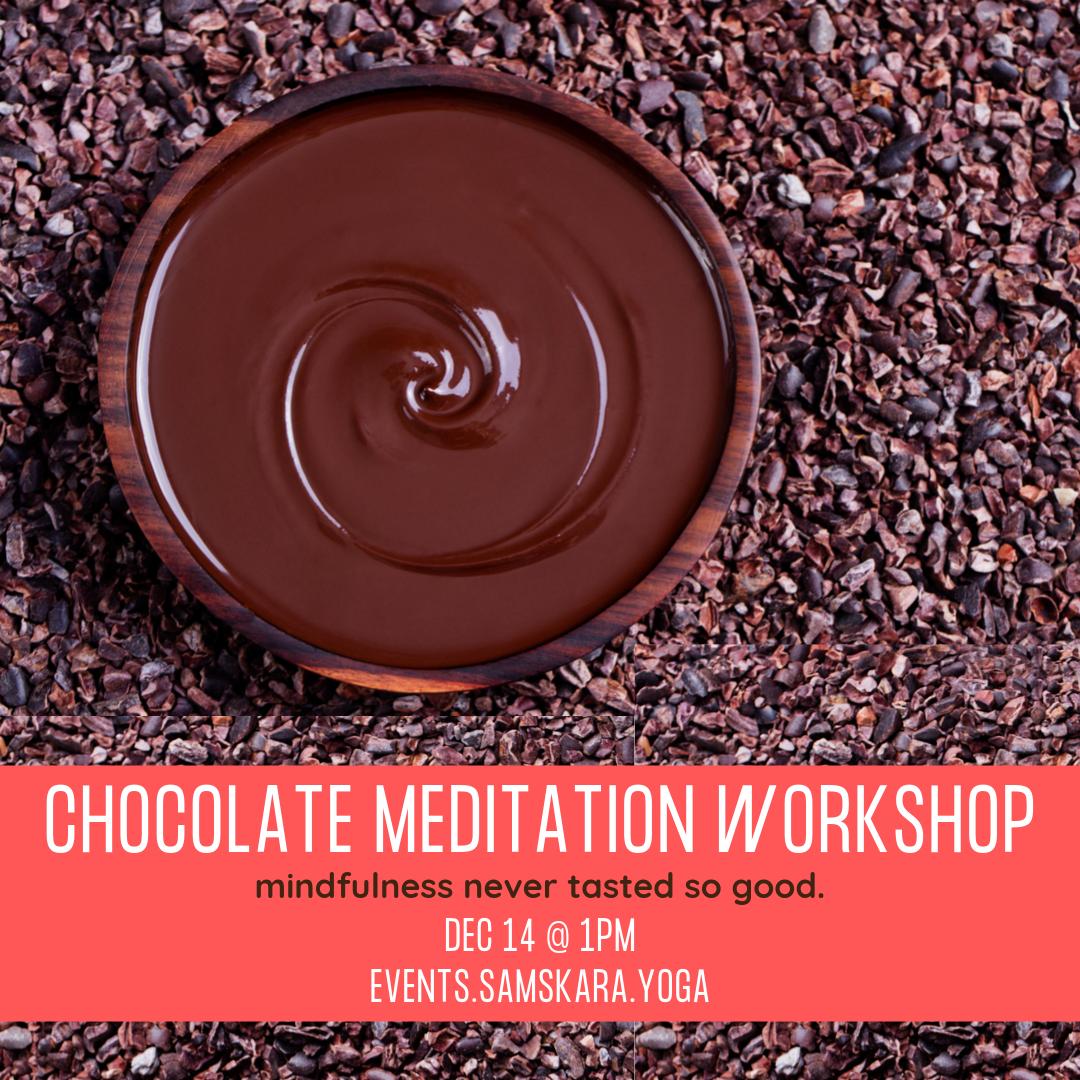Chocolate Meditation Workshop