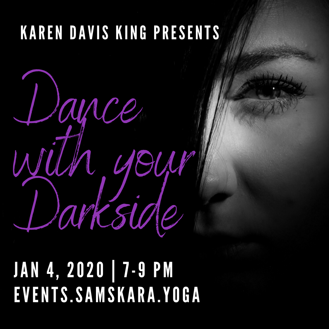 Dance with your Darkside with Karen Davis King