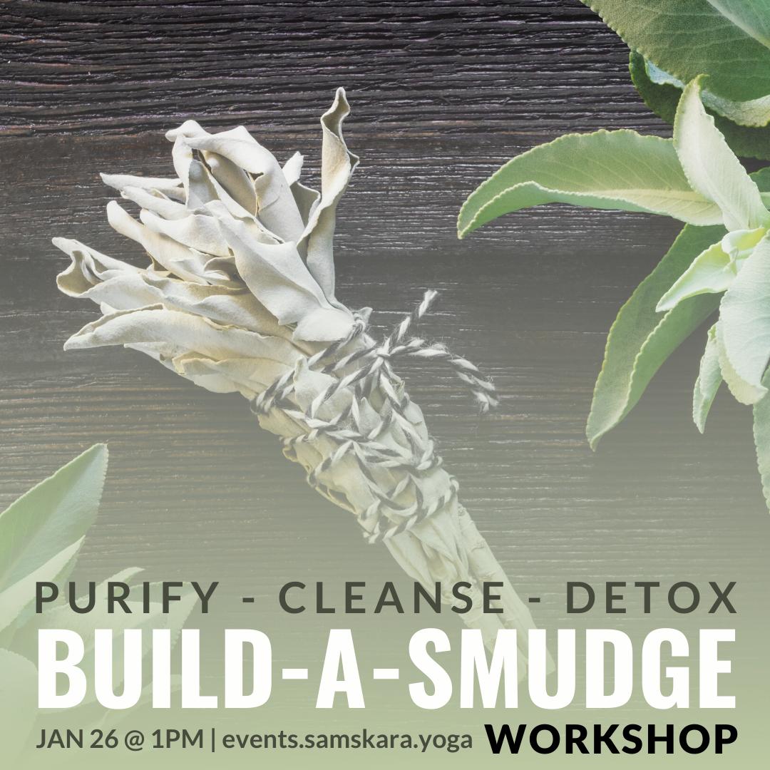 Build-a-Smudge Workshop at Samskara Yoga & Healing
