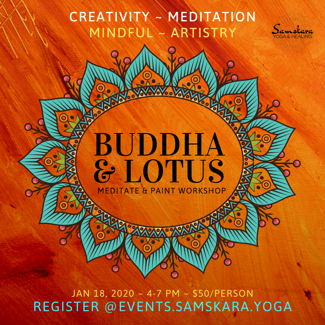 Buddha and Lotus Paint & Meditate Workshop at Samskara Yoga & Healing