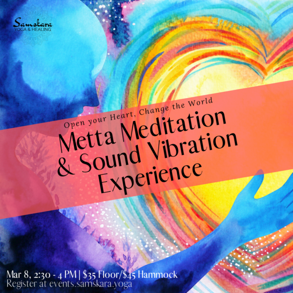 Metta Meditation & Sound Vibration Experience at Samskara Yoga & Healing