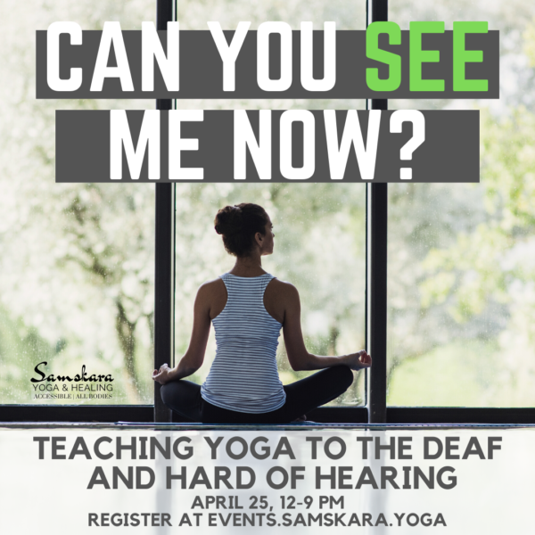 Can you SEE me now? Teaching Yoga to the Deaf and Hard of Hearing