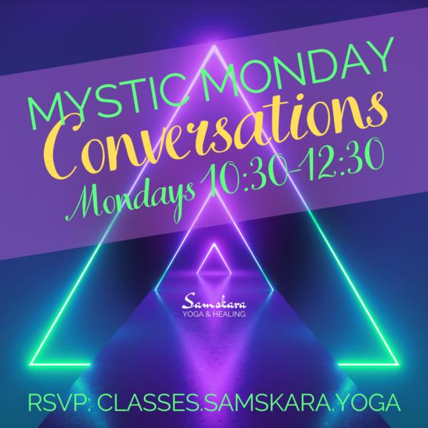 Mystic Mondays at Samskara Yoga & Healing
