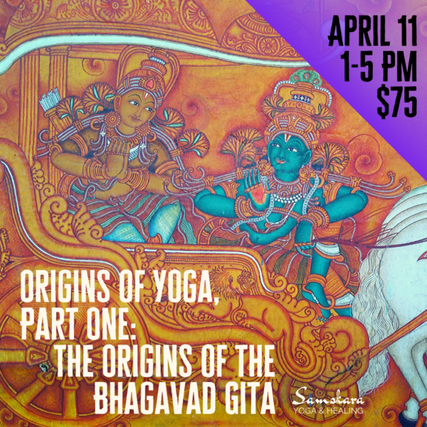 Origins of Yoga Part One: The Origins of the Bhagavad Gita