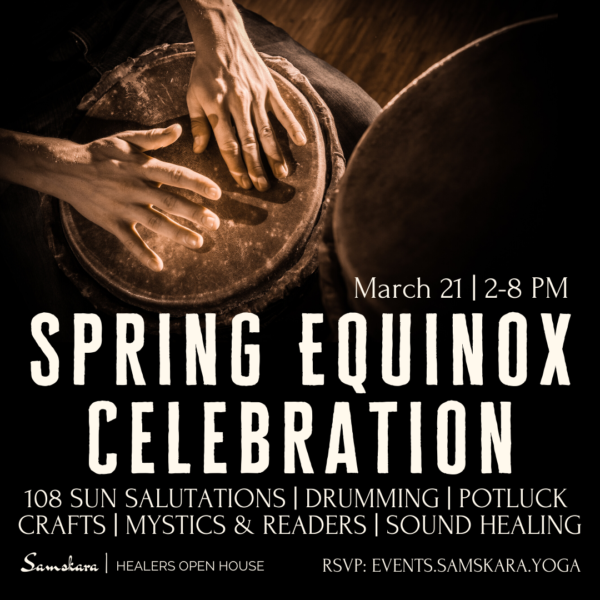 Spring Equinox Celebration at Samskara Yoga & Healing