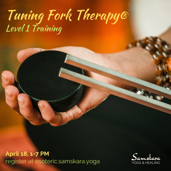 Tuning Fork Therapy (R) Level 1 Training at Samskara Yoga & Healing