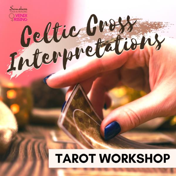 Celtic Cross Interpretations Tarot Workshop at Samskara Yoga & Healing