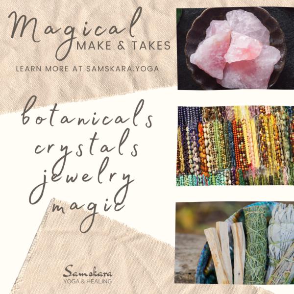 Magical Make & Takes at Samskara Yoga & Healing
