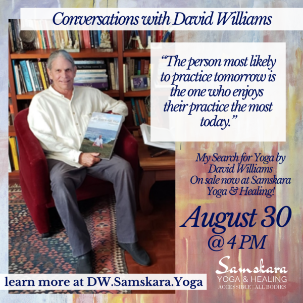 Conversations with David Williams at Samskara Yoga & Healing