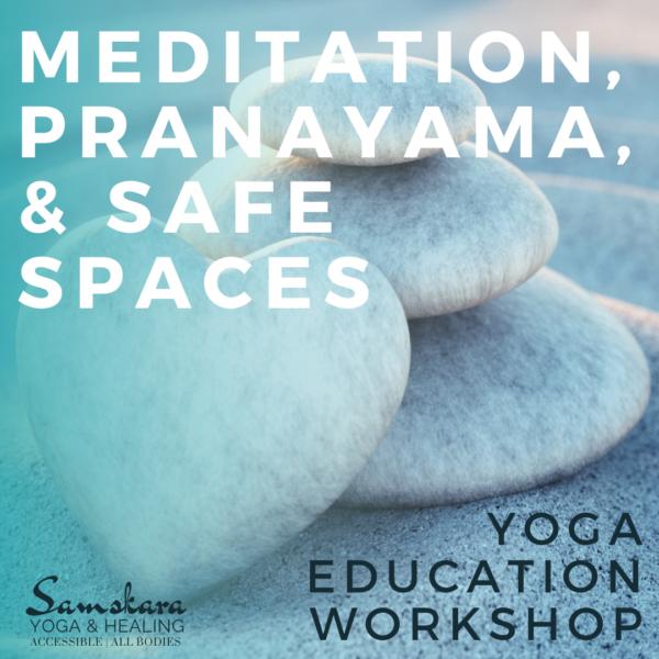 Meditation, Pranayama, & Safe Spaces   Level 2/300-Hour Yoga Teacher Training at Samskara Yoga & Healing