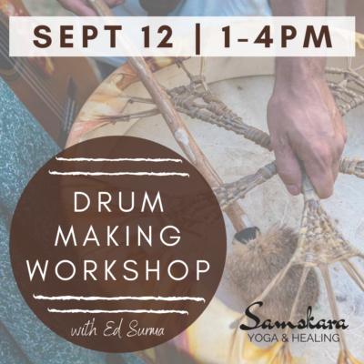 Drum Making Workshop with Ed at Samskara Yoga & Healing