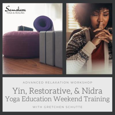 Yin, Restorative, & Yoga Nidra Weekend Training & Clinics   300-Hour/Level 2 Yoga Teacher Training